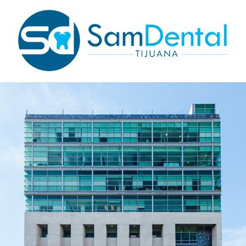 Sam Dental in Tijuana Mexico
